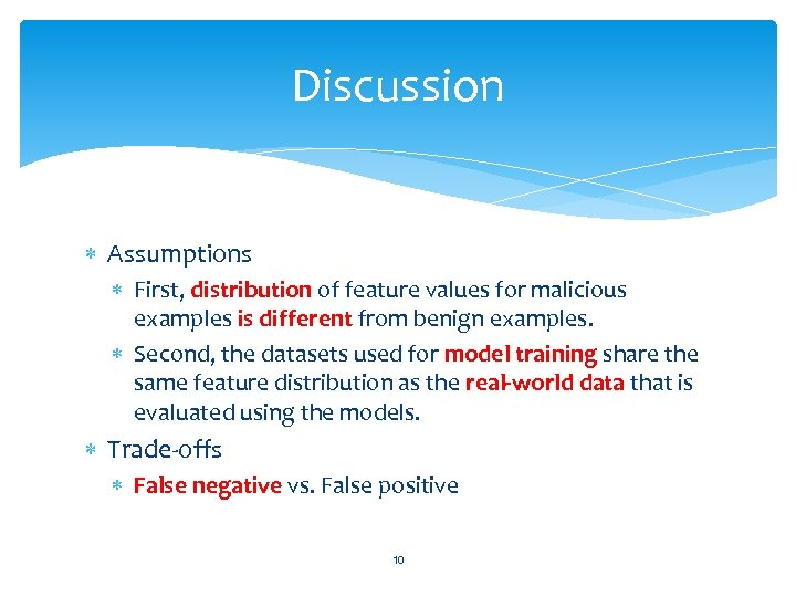 Discussion Assumptions First, distribution of feature values for malicious examples is different from benign