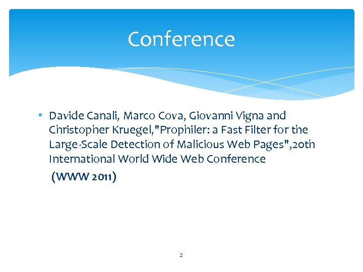 Conference • Davide Canali, Marco Cova, Giovanni Vigna and Christopher Kruegel,