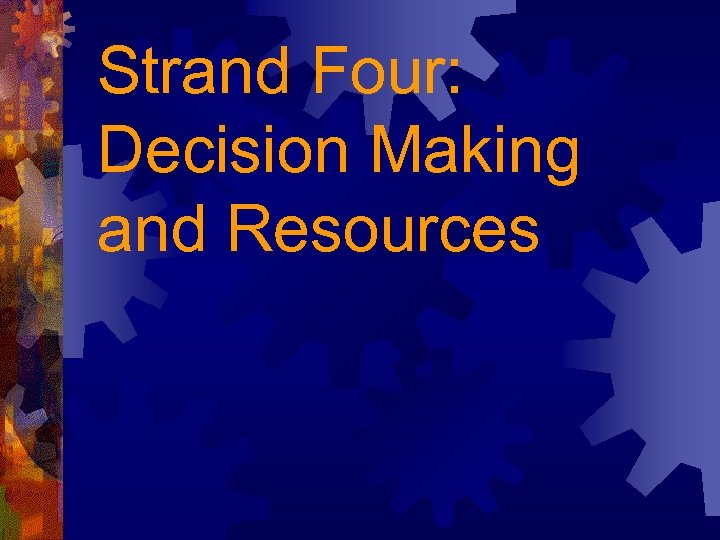 Strand Four: Decision Making and Resources