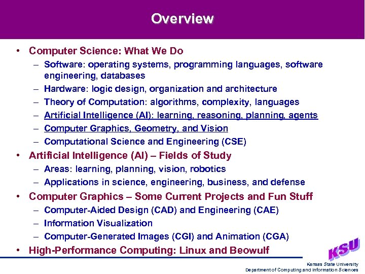 Overview • Computer Science: What We Do – Software: operating systems, programming languages, software