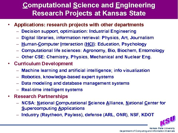 Computational Science and Engineering Research Projects at Kansas State • Applications: research projects with