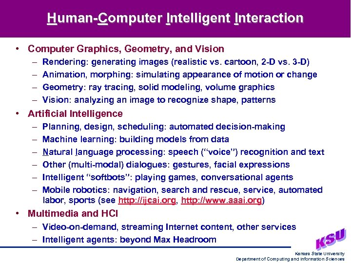 Human-Computer Intelligent Interaction • Computer Graphics, Geometry, and Vision – – Rendering: generating images