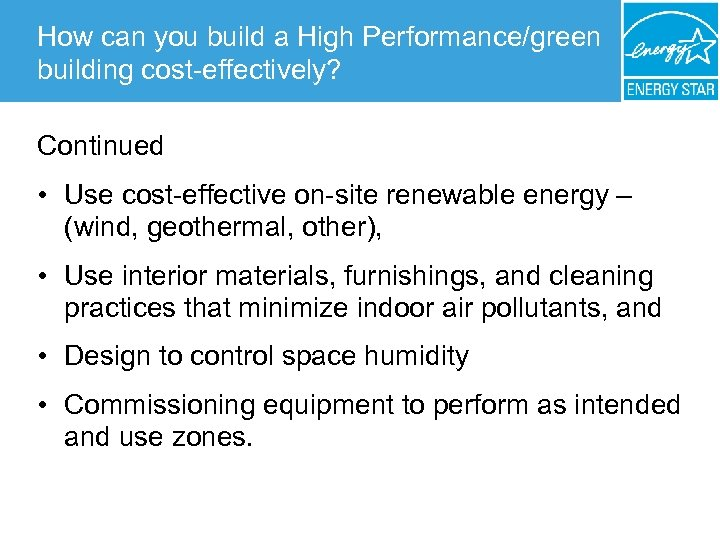 How can you build a High Performance/green building cost-effectively? Continued • Use cost-effective on-site
