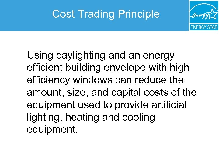 Cost Trading Principle Using daylighting and an energyefficient building envelope with high efficiency windows