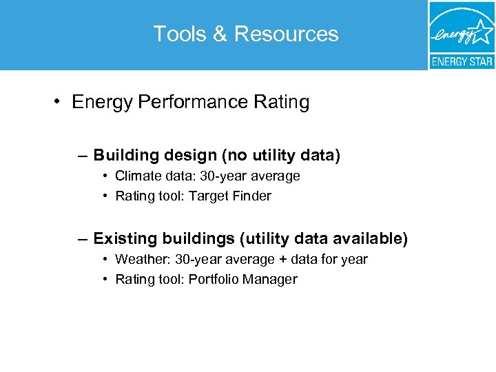 Tools & Resources • Energy Performance Rating – Building design (no utility data) •