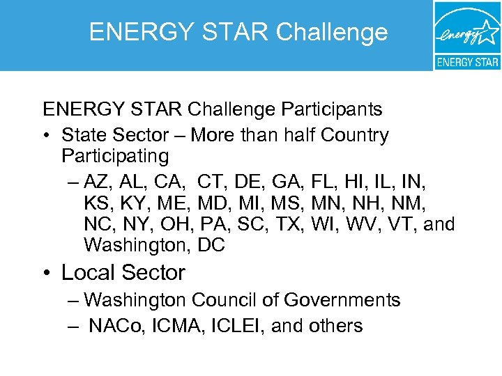 ENERGY STAR Challenge Participants • State Sector – More than half Country Participating –