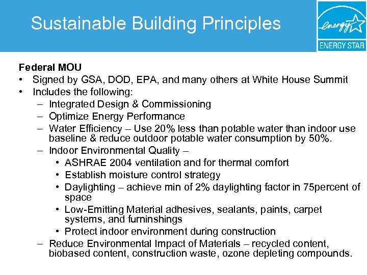 Sustainable Building Principles Federal MOU • Signed by GSA, DOD, EPA, and many others