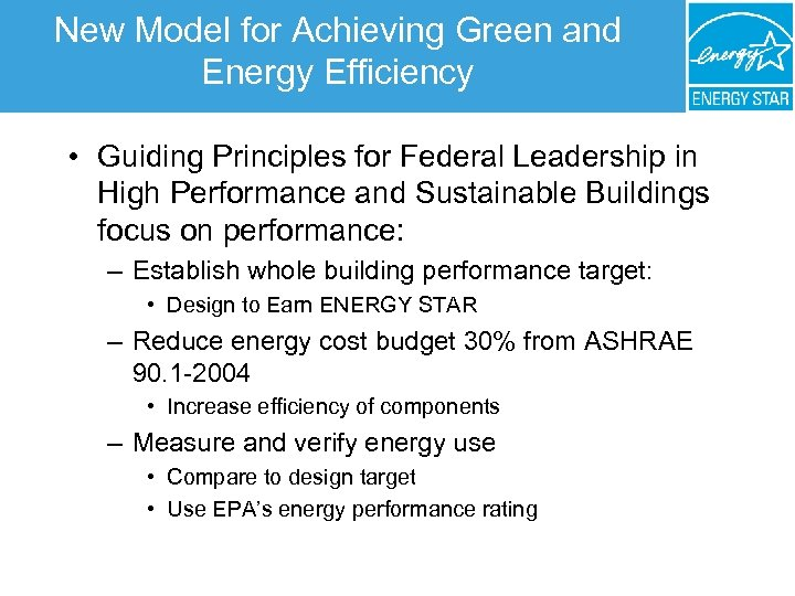 New Model for Achieving Green and Energy Efficiency • Guiding Principles for Federal Leadership