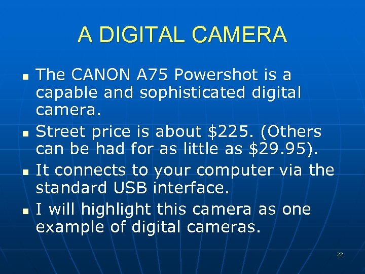 A DIGITAL CAMERA n n The CANON A 75 Powershot is a capable and