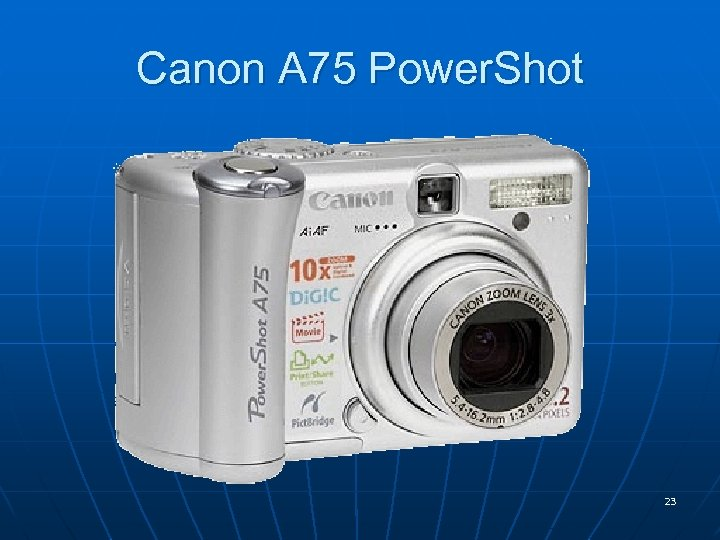 Canon A 75 Power. Shot 23