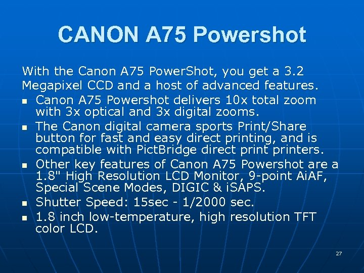 CANON A 75 Powershot With the Canon A 75 Power. Shot, you get a