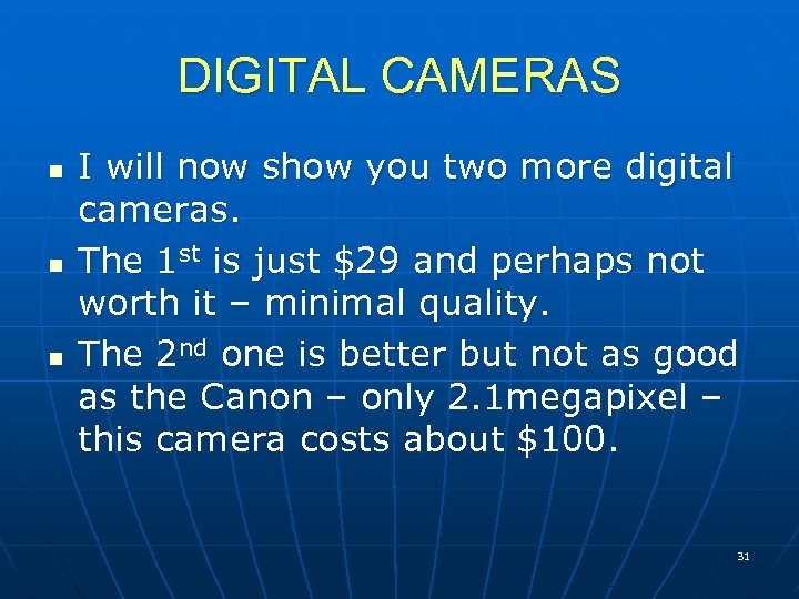 DIGITAL CAMERAS n n n I will now show you two more digital cameras.