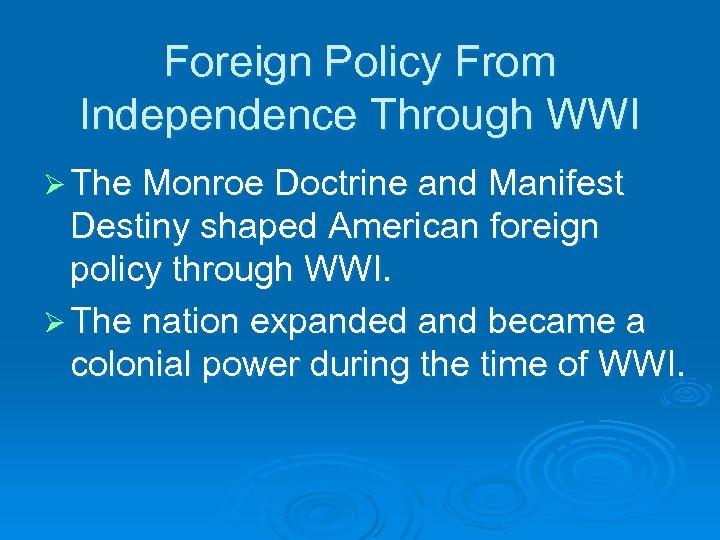 the development principles and implementation of the monroe doctrine a foreign policy of the united  Effects of the monroe doctrine all over the world what was the monroe doctrine the monroe doctrine was first presented by president james monroe, and it stated as follows: - the european nations could no longer form colonies or influence the newly independized latin american countries.