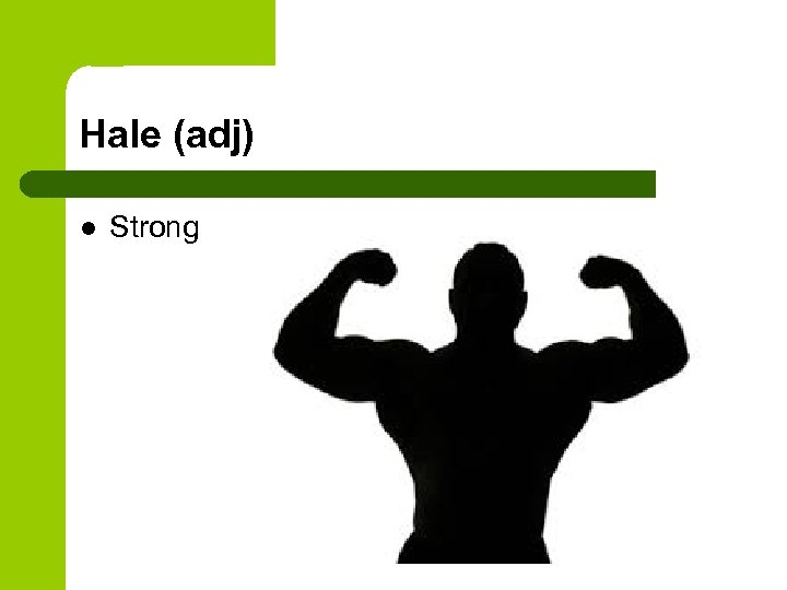 Hale (adj) l Strong