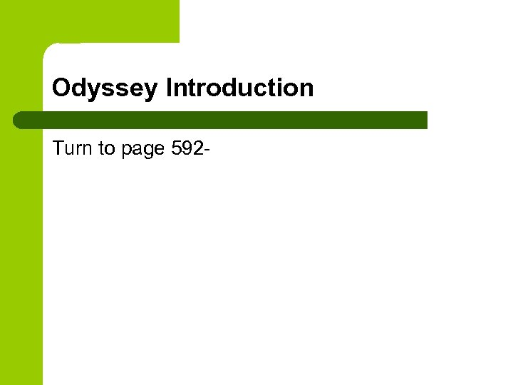 Odyssey Introduction Turn to page 592 -