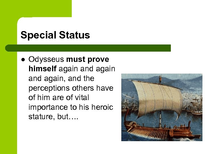 Special Status l Odysseus must prove himself again and again, and the perceptions others