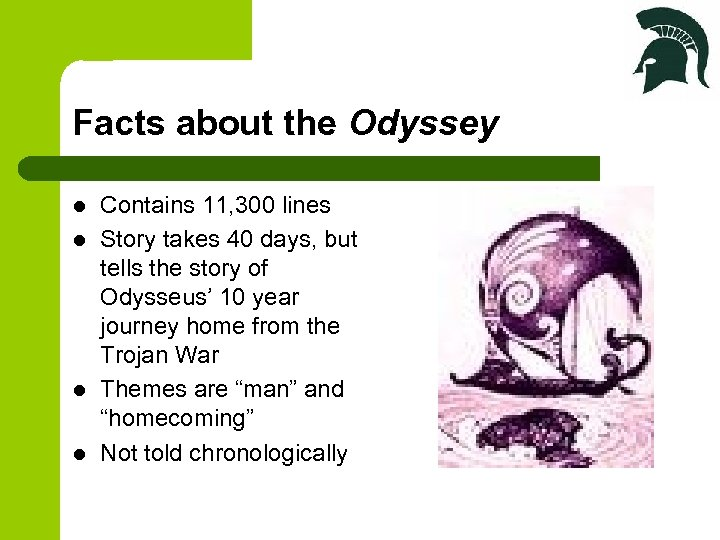 Facts about the Odyssey l l Contains 11, 300 lines Story takes 40 days,