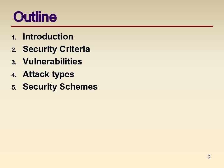 Outline 1. 2. 3. 4. 5. Introduction Security Criteria Vulnerabilities Attack types Security Schemes