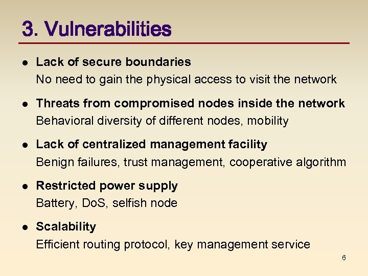 3. Vulnerabilities l Lack of secure boundaries No need to gain the physical access