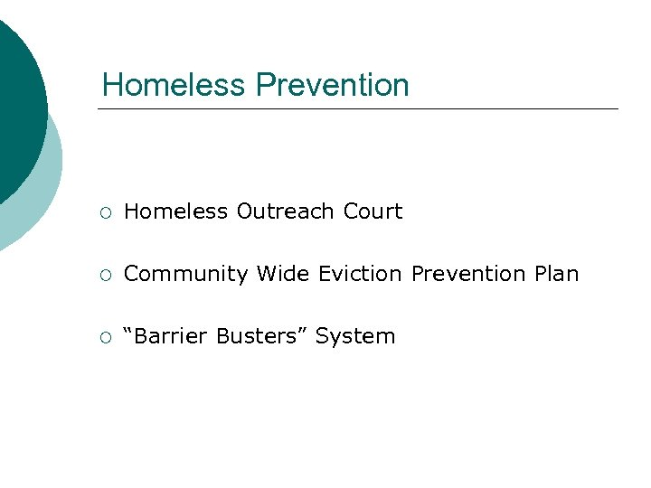"Homeless Prevention ¡ Homeless Outreach Court ¡ Community Wide Eviction Prevention Plan ¡ ""Barrier"