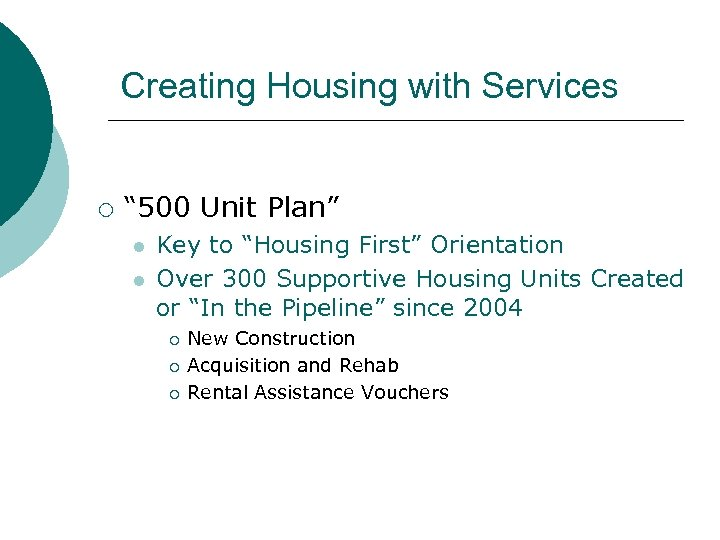 "Creating Housing with Services ¡ "" 500 Unit Plan"" l l Key to ""Housing"
