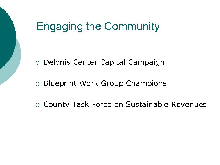 Engaging the Community ¡ Delonis Center Capital Campaign ¡ Blueprint Work Group Champions ¡