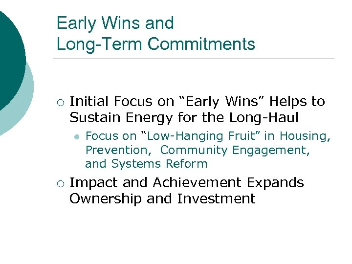 "Early Wins and Long-Term Commitments ¡ Initial Focus on ""Early Wins"" Helps to Sustain"