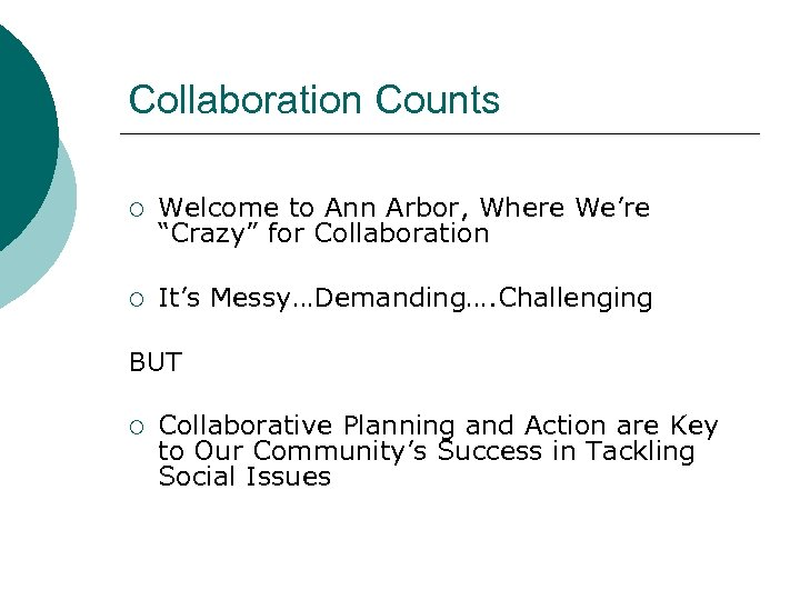 "Collaboration Counts ¡ Welcome to Ann Arbor, Where We're ""Crazy"" for Collaboration ¡ It's"