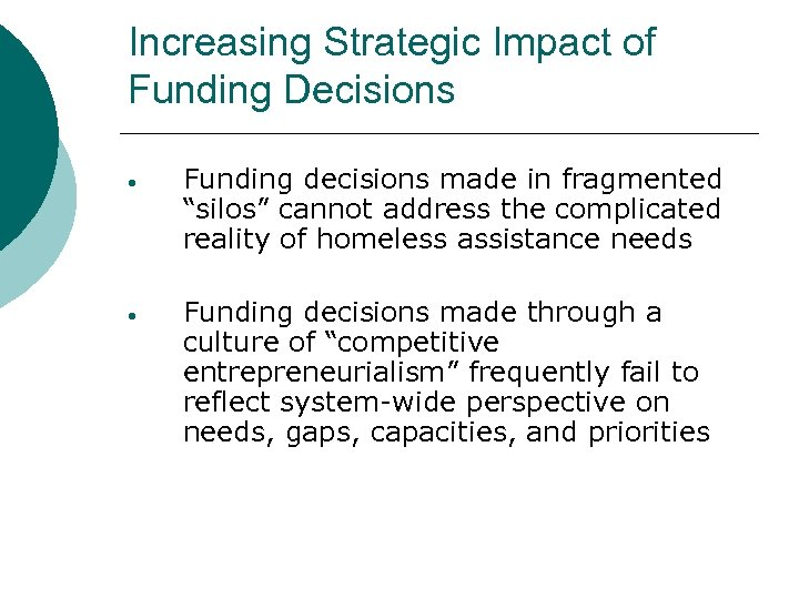 "Increasing Strategic Impact of Funding Decisions Funding decisions made in fragmented ""silos"" cannot address"