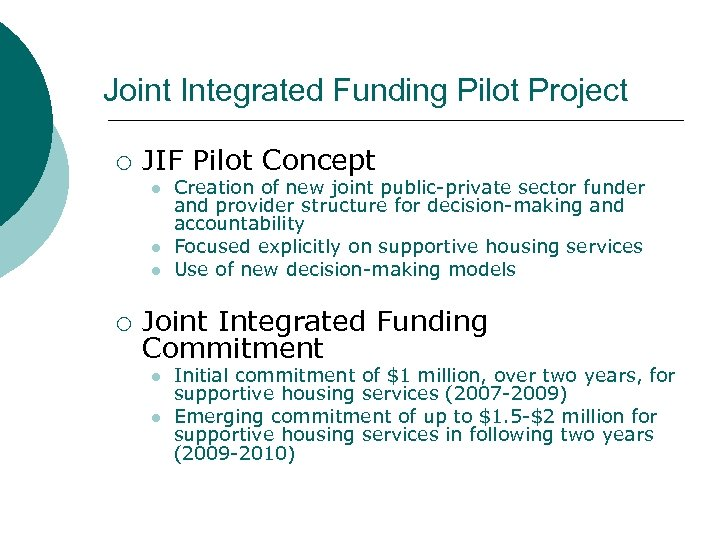 Joint Integrated Funding Pilot Project ¡ JIF Pilot Concept l l l ¡ Creation