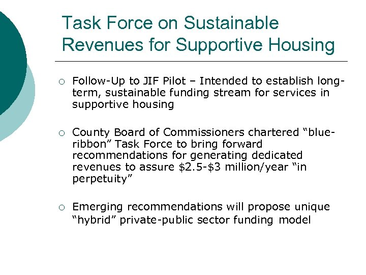 Task Force on Sustainable Revenues for Supportive Housing ¡ Follow-Up to JIF Pilot –