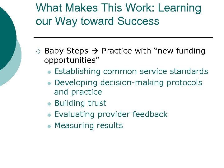 What Makes This Work: Learning our Way toward Success ¡ Baby Steps Practice with