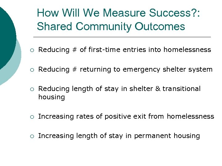 How Will We Measure Success? : Shared Community Outcomes ¡ Reducing # of first-time