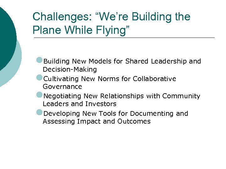 "Challenges: ""We're Building the Plane While Flying"" l. Building New Models for Shared Leadership"