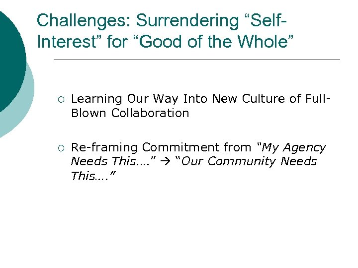 "Challenges: Surrendering ""Self. Interest"" for ""Good of the Whole"" ¡ Learning Our Way Into"