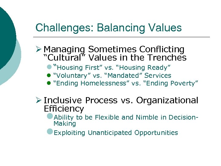 "Challenges: Balancing Values Ø Managing Sometimes Conflicting ""Cultural"" Values in the Trenches l ""Housing"