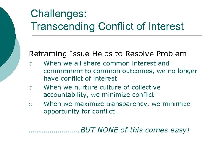 Challenges: Transcending Conflict of Interest Reframing Issue Helps to Resolve Problem ¡ ¡ ¡