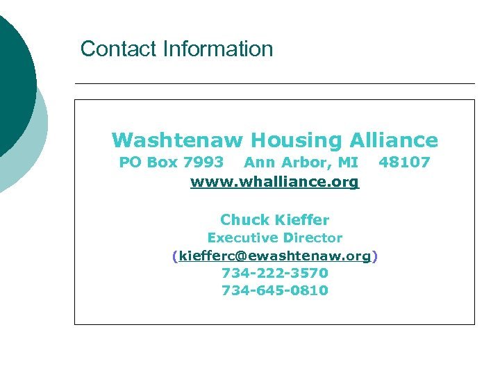 Contact Information Washtenaw Housing Alliance PO Box 7993 Ann Arbor, MI www. whalliance. org