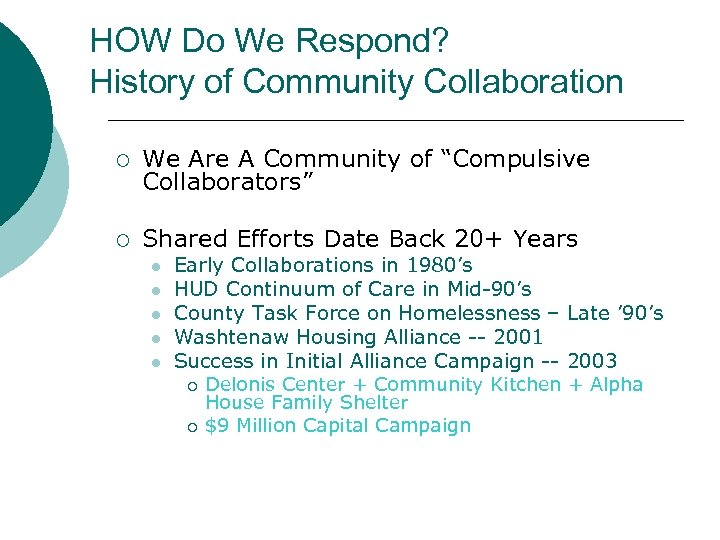 HOW Do We Respond? History of Community Collaboration ¡ We Are A Community of