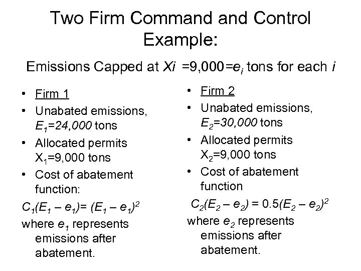 Two Firm Command Control Example: Emissions Capped at Xi =9, 000=ei tons for each
