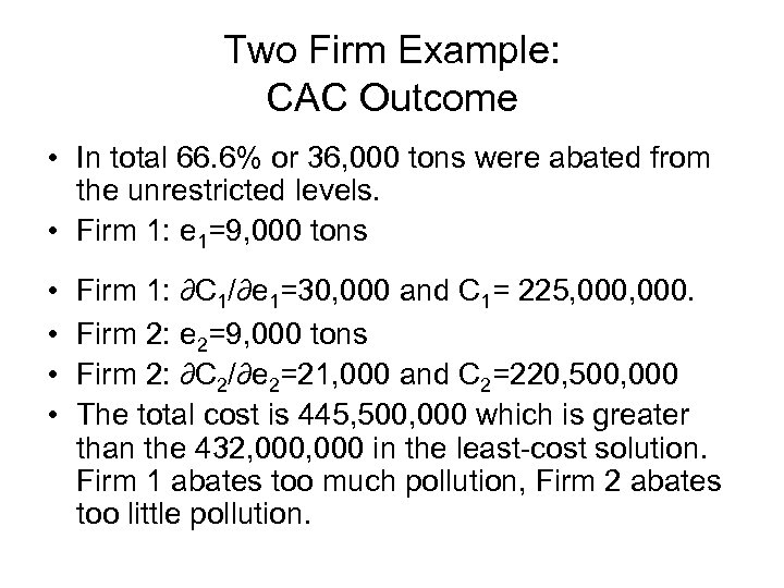 Two Firm Example: CAC Outcome • In total 66. 6% or 36, 000 tons