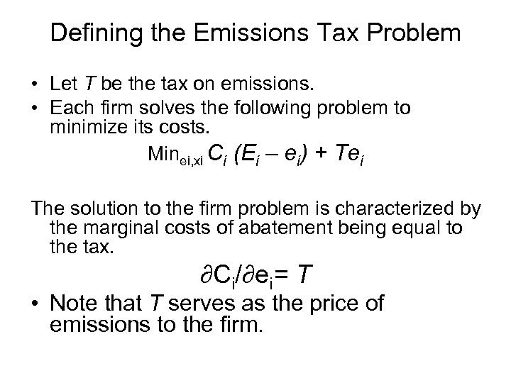 Defining the Emissions Tax Problem • Let T be the tax on emissions. •