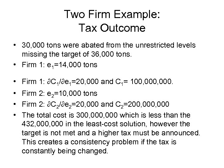 Two Firm Example: Tax Outcome • 30, 000 tons were abated from the unrestricted