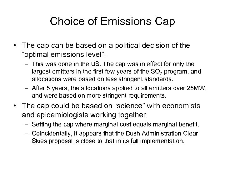 Choice of Emissions Cap • The cap can be based on a political decision