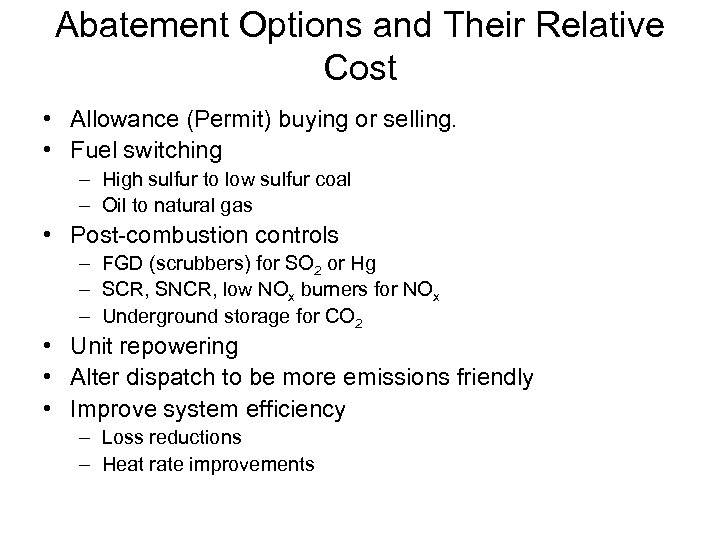 Abatement Options and Their Relative Cost • Allowance (Permit) buying or selling. • Fuel