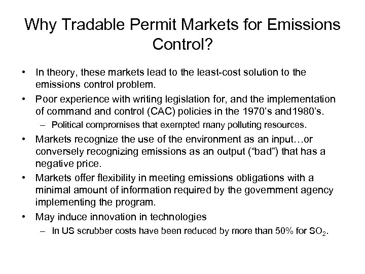 Why Tradable Permit Markets for Emissions Control? • In theory, these markets lead to