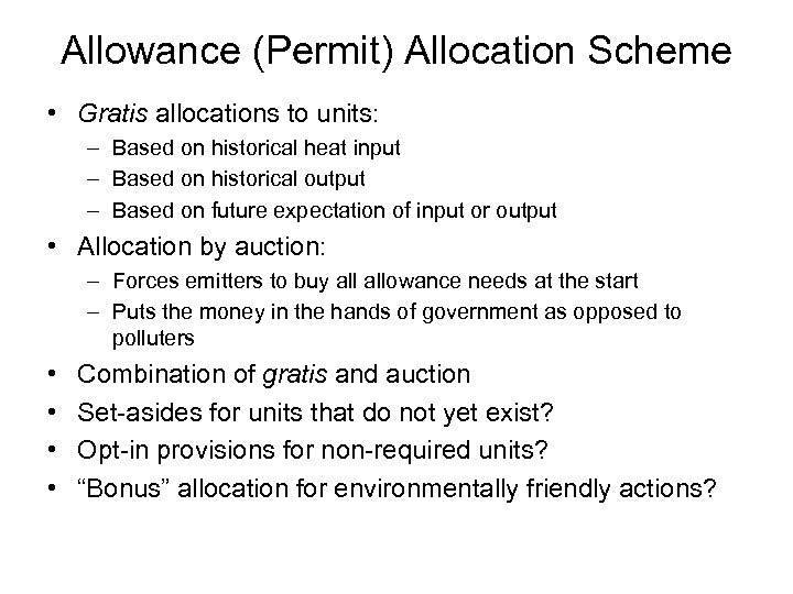 Allowance (Permit) Allocation Scheme • Gratis allocations to units: – Based on historical heat