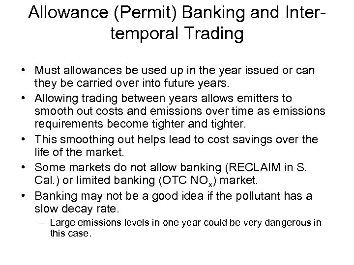 Allowance (Permit) Banking and Intertemporal Trading • Must allowances be used up in the