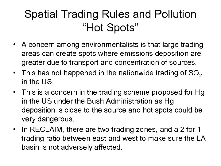 "Spatial Trading Rules and Pollution ""Hot Spots"" • A concern among environmentalists is that"