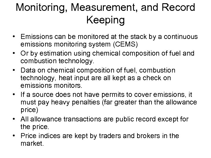 Monitoring, Measurement, and Record Keeping • Emissions can be monitored at the stack by